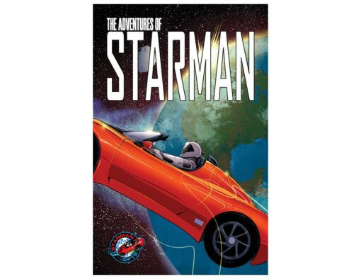 The Adventures of Starman, Adventures of Starman, SpaceX STarman, Starman, Elon Musk Starman